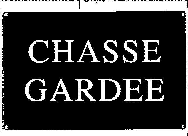 Panneau PVC : CHASSE GARDEE